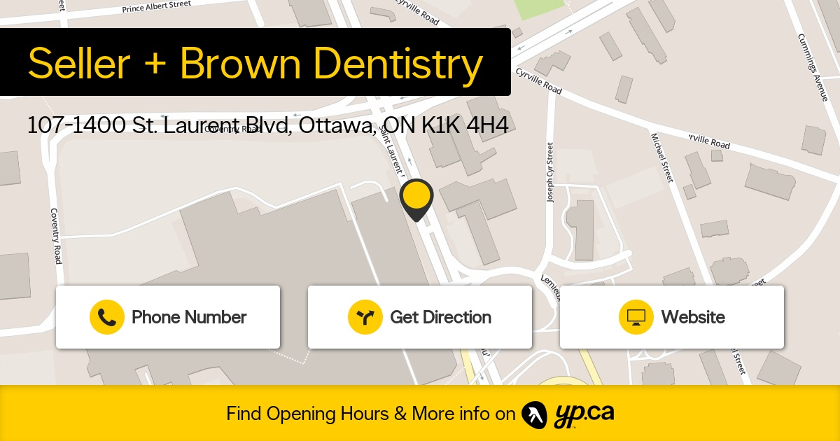 Seller and brown dentistry opening hours 107 1400 st laurent blvd
